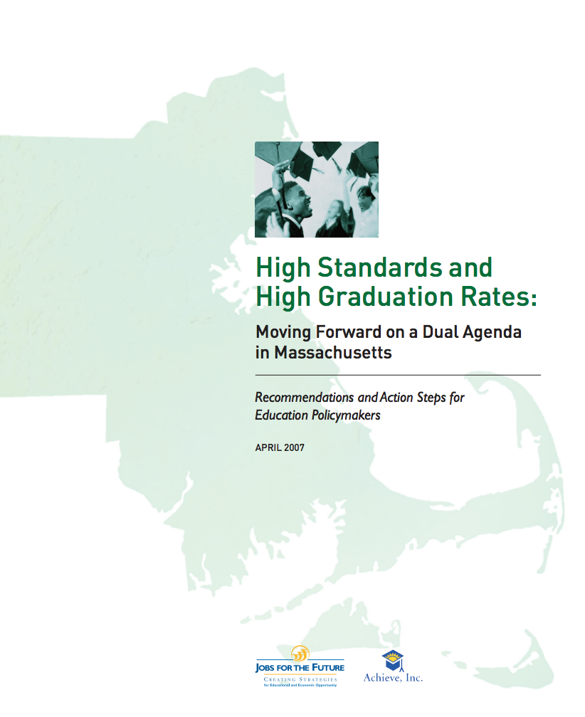 High Standards and High Graduation Rates: Moving Forward on a Dual Agenda in Massachusetts Cover